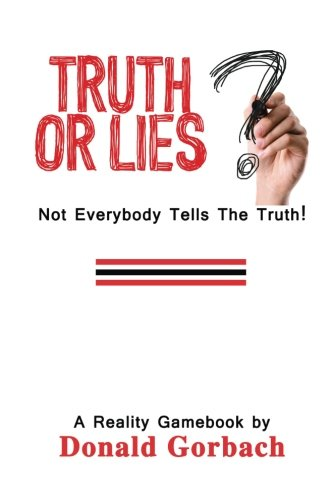Truth or Lies?: Not Everybody Tells The Truth!