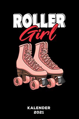 Roller Girl: Kalender 2021 und Jahresplaner von Januar bis Dezember mit Ferien, Feiertagen und Monatsübersicht | Organizer, Taschenkalender und Organizer für 1 Jahr
