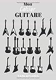 Mon Cahier Guitare Tablatures: Cahier de Tablatures Pour Partitions Guitare, de musique avec...