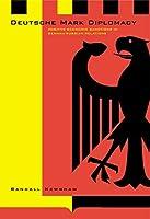 Deutsche Mark Diplomacy: Positive Economic Sanctions in German-russian Relations