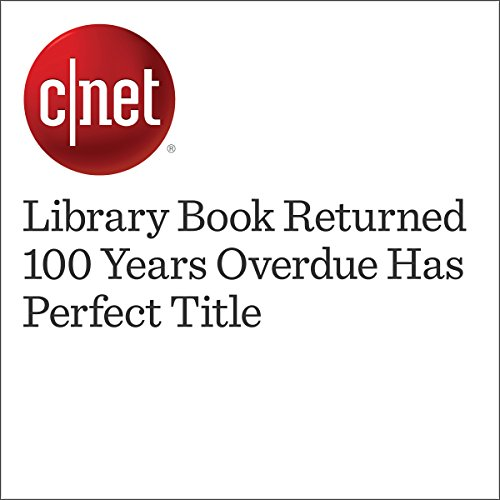 Library Book Returned 100 Years Overdue Has Perfect Title audiobook cover art