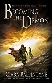 Becoming the Demon (The Seven Circles of Hell Book 3) by [Ciara Ballintyne]