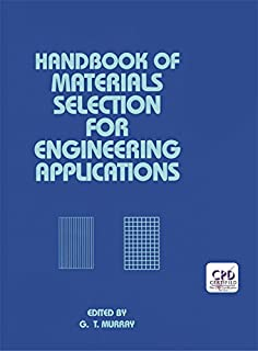Handbook of Materials Selection for Engineering Applications (Mechanical Engineering 113)