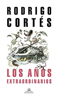 Los años extraordinarios par Rodrigo Cortés