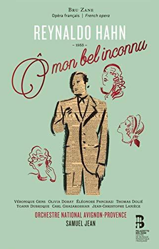 Reynaldo Hahn : Ô Mon Bel Inconnu (Livre Inclus)