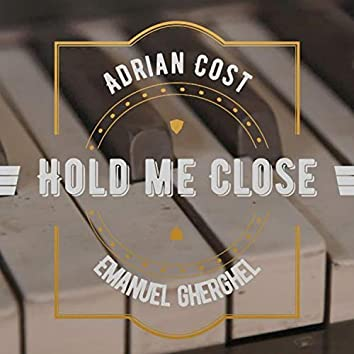 Hold Me Close (feat. Emanuel Gherghel)