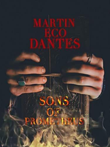 Sons of Prometheus: I Figli di Prometeo: Thriller storico sull'inquisizione