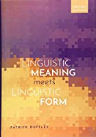 Linguistic Meaning Meets Linguistic Form