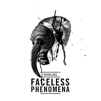 Faceless Phenomena