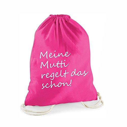 Statement-Turnbeutel pink Meine Mutti regelt das Schon! - Gym-Bag Rucksack Hipster Jutebeutel Gymsac Sportbeutel Tasche Geschenk Geschenkidee