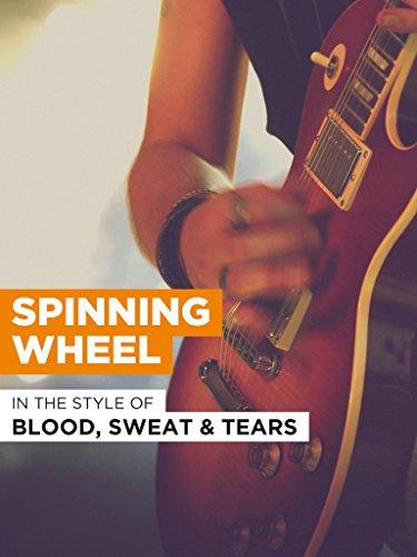 """Spinning Wheel im Stil von \""""Blood, Sweat and Tears\"""""""