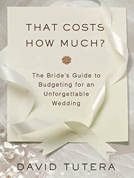 That Costs How Much?: The Bride's Guide to Budgeting for an Unforgettable Wedding