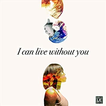 I Can Live Without You (feat. Obenefiro Abu)