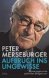 Peter Merseburger: Aufbruch ins Ungewisse