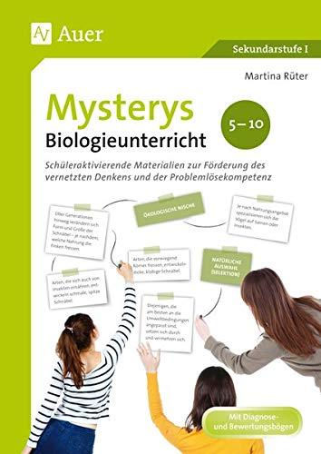 Mysterys Biologieunterricht 5-10: Schüleraktivierende Materialien zur Förderung des vernetzten Denkens und der Problemlösekompetenz (5. bis 10. Klasse) (Mysterys Sekundarstufe)