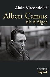 Albert Camus, fils d'Alger d'Alain Vircondelet