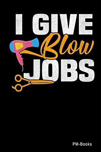 I Give Blow Jobs: Kariertes A5 Notizbuch oder Heft für Schüler, Studenten und Erwachsene (Sprüche und Lustiges, Band 279)