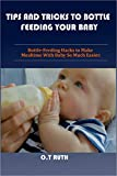 TIPS AND TRICKS TO BOTTLE FEEDING YOUR BABY: Bottle-Feeding Hacks to Make Mealtime With Baby So Much Easier