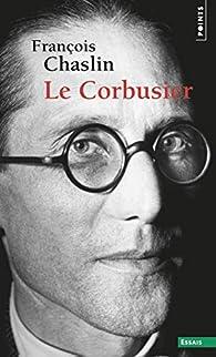 Le Corbusier par François Chaslin