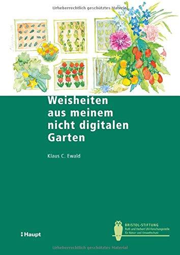Weisheiten aus meinem nicht digitalen Garten: Pikiert, umgetopft, gejätet und gegossen von Gregor Klaus (Bristol-Schriftenreihe)