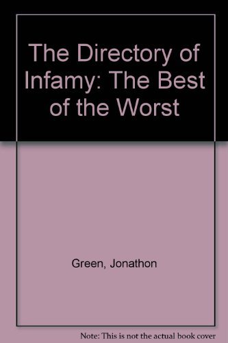 The directory of infamy: The best of the worst : an illustrated compendium of over 600 of the all-time great crooks
