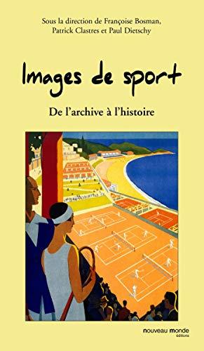 Images de sport: De l'archive à l'histoire