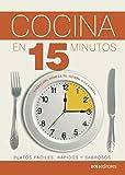COCINA EN 15 MINUTOS: platos fáciles, rápidos y sabrosos (APRENDIENDO A COCINAR - LA MAS COMPLETA COLECCION CON RECETAS SENCILLAS Y PRACTICAS PARA TODOS LOS GUSTOS nº 61)