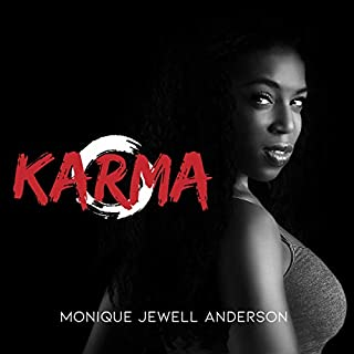 Karma                   By:                                                                                                                                 Monique Jewell Anderson                               Narrated by:                                                                                                                                 Joniece Abbott-Pratt                      Length: 7 hrs and 41 mins     6 ratings     Overall 4.3