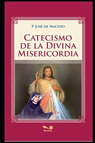 Catecismo de la Divina Misericordia: devoción a la divina Misericordia