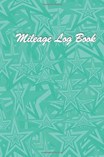 Mileage Log Book: Car Maintenance Journal. Auto Mileage Log. Mileage Log Book for Cars. Vehicle Fuel Log. 100 Pages. Compact size. 6x9.#78