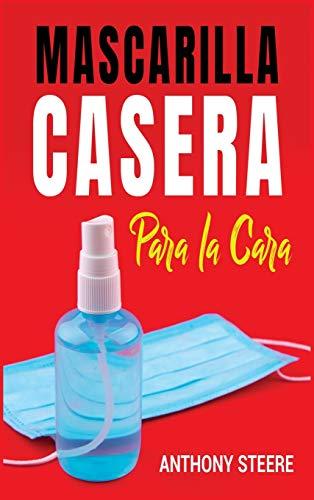 Mascarilla Casera Para La Cara: Guía rápida para hacer su propia mascarilla médica en casa para protegerlo a usted y a su familia de enfermedades, virus y gérmenes (1A) (Medical)