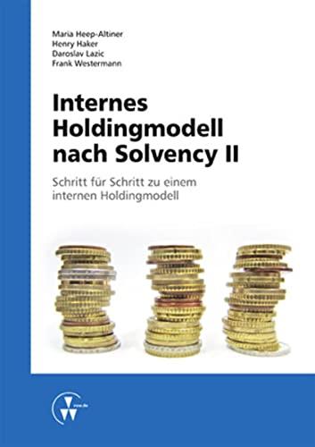 Internes Holdingmodell nach Solvency II: - Schritt für Schritt zu einem internen Holdingmodell