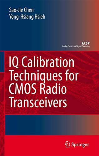 IQ Calibration Techniques for CMOS Radio Transceivers (Analog Circuits and Signal Processing)