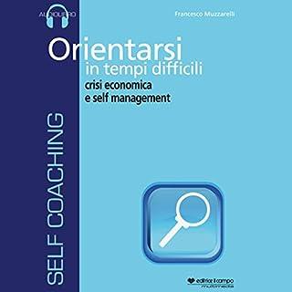Orientarsi in tempi difficili, crisi economica e self management copertina