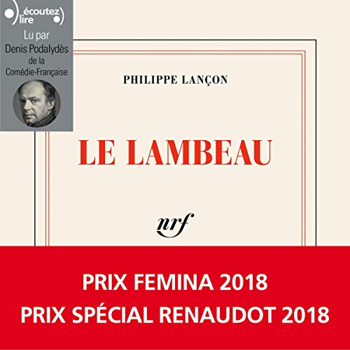 Le Lambeau                   By:                                                                                                                                 Philippe Lançon                               Narrated by:                                                                                                                                 Denis Podalydès                      Length: 16 hrs and 3 mins     7 ratings     Overall 4.7