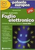 La patente europea del computer. Corso avanzato: foglio elettronico. Microsoft Excel 2002