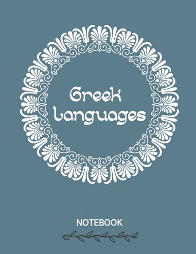Notebook Greek Languages: Writing Book To Perfect Your Calligraphy Skills And Dominate The Hellenic Script A Great Gift For Those Learning The Greek Language