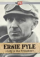 Ernie Pyle: Life in the Trenches [DVD]
