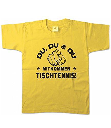 Artdiktat Kinder T-Shirt - Du, Du und Du - Mitkommen - Tischtennis - Funshirt Humor Fun Spaß Kult Spruch Sport Größe 122/128, gelb