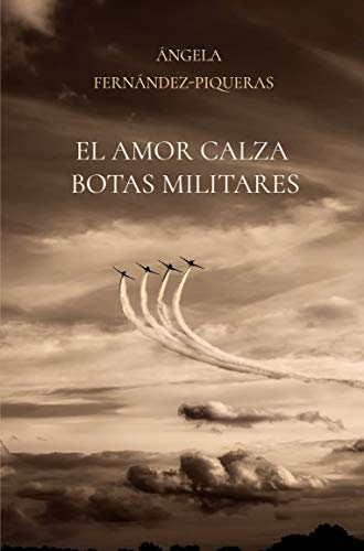 El amor calza botas militares