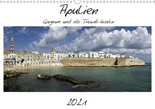 Apulien – Gargano und die Tremiti-Inseln (Wandkalender 2021 DIN A3 quer)