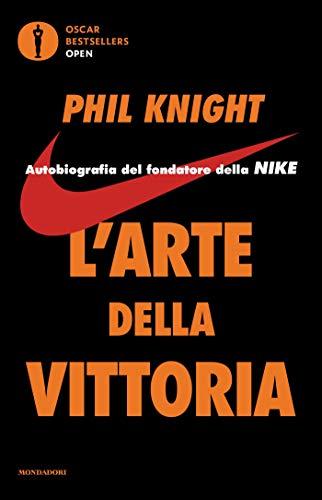L'arte della vittoria: Autobiografia del fondatore della Nike