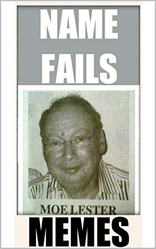JOKES: Hilarious Collection Of NAME FAILS And DANK M£M£S For Your Enjoyment (English Edition)