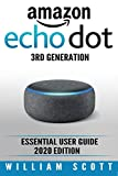Amazon Echo Dot: Essential User Guide (Amazon Echo Alexa, Band 1)