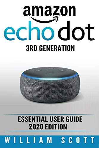 Amazon Echo Dot: Essential User Guide: 1 (Amazon Echo Alexa)