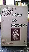 Refens Do Passado (Portuguese Edition)