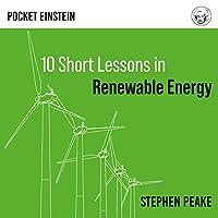 Ten Short Lessons in Renewable Energy