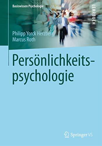 Persönlichkeitspsychologie (Basiswissen Psychologie)