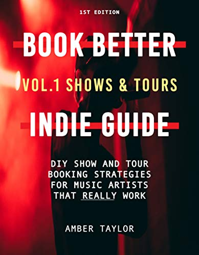 Book Better Indie Guide: Vol. 1: Shows & Tours (English Edition)