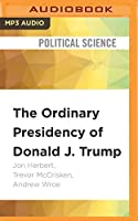 The Ordinary Presidency of Donald J. Trump